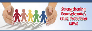 Strengthening Pennsylvania's Child Protection Laws